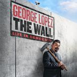 "George Lopez ""The Wall World Tour"""